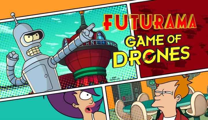 Futurama- Game of Drones
