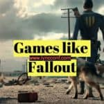 15 Games like Fallout Multiplayer (Series – 2, 3, 4, & Shelter) 2018