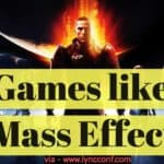 What are the Best Games like Mass Effect – Similar Action RPGs?