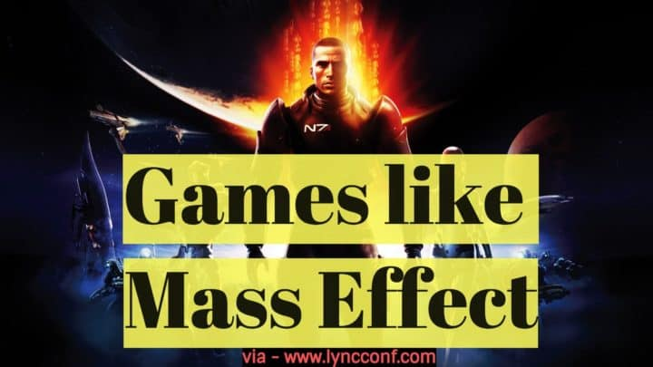 15 Games like Mass Effect [2018] – Similar Action RPGs