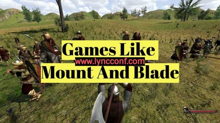 15 Games like Mount And Blade Warband & Bannerlord - LyncConf
