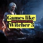 15 Games like The Witcher 3: Wild Hunt – Best Action role-playing games