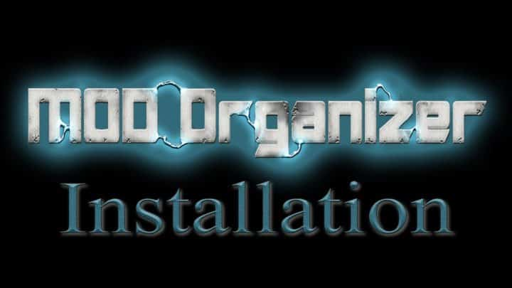 Install And Configure Mod Organizer