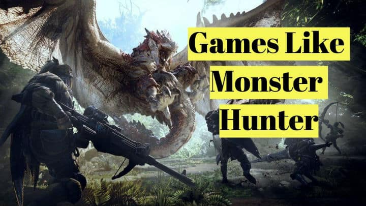 Games Like Monster Hunter