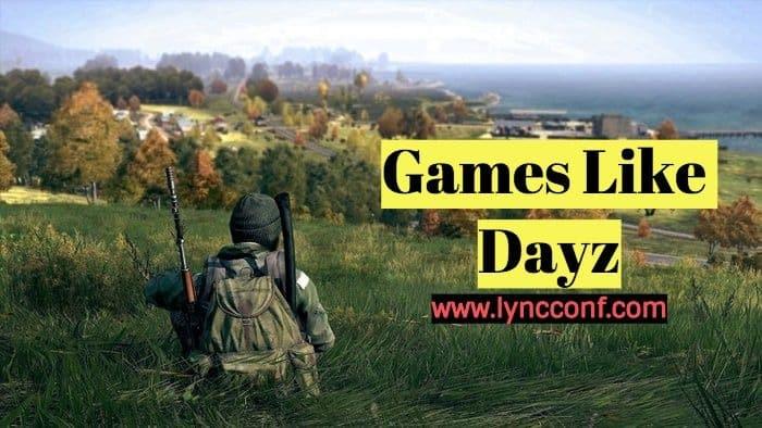 Games like Dayz