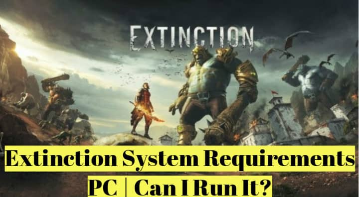 Extinction System Requirements PC