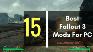 15 Best Fallout 3 Mods For PC – 2018