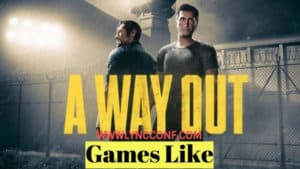 GAMES LIKE A WAY OUT