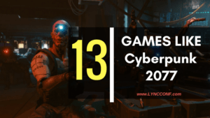 13 Games Like Cyberpunk 2077 To Get You Ready – 2018