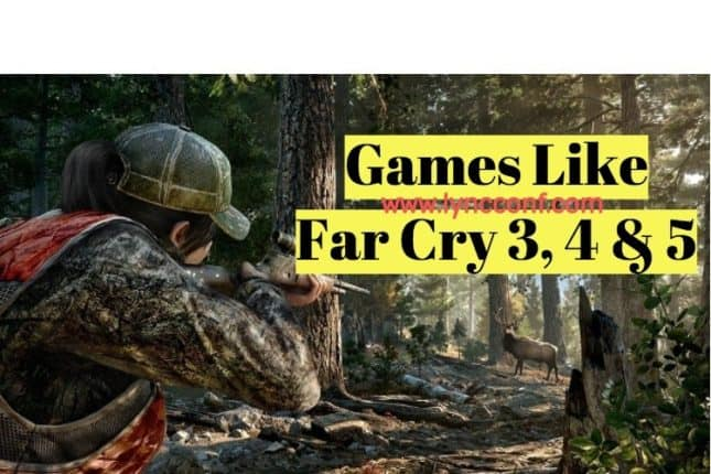 20 Games Like Far Cry 3, 4 & 5 (September 2019) - LyncConf