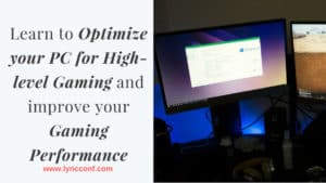 Learn to Optimize your PC for High-level Gaming and Improve your Gaming Performance