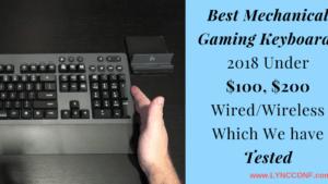 Best Mechanical Gaming Keyboards Reviews 2018 – Under $100, $200
