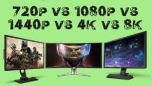 Difference Between 720p vs 1080p vs 1440p vs 4K vs 8K