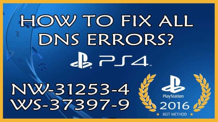 Fix: PlayStation 4 DNS Error nw-31253-4 - LyncConf