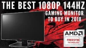 2018's Best 1080p 144Hz Gaming Monitors Under $300 – GSync