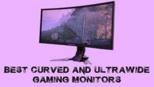 Best Curved Monitors For Gaming [2018] – Ultimate Winners List