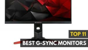 Are These Best G-Sync Gaming Monitors Worth Buying in 2018?
