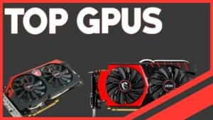 2018's Best Graphics Cards For Gaming – Ultimate List [Winners]
