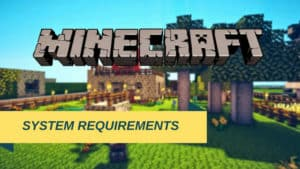 Minecraft System Requirements   Can You Run It