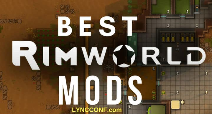 10 Essential Rimworld Mods (September 2019) - LyncConf