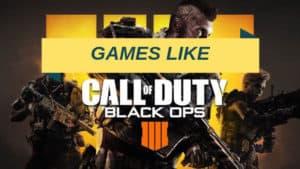 Games Like Call of Duty: Black Ops 4