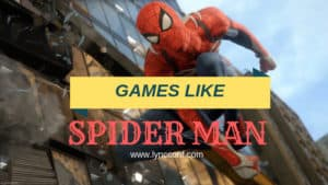 13 Games Like Spider Man for PS4 [2018]