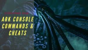 ARK Console Commands & Cheats