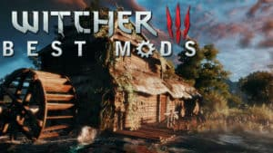 Best The Witcher 3 Mods