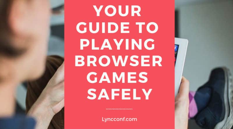 Your Guide to Playing Browser Games Safely