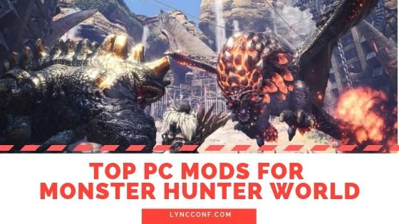 The Best Monster Hunter World Mods (August 2019) - LyncConf